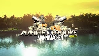 Manfred Groove - Mannimachen feat. JDonkey (official Video)