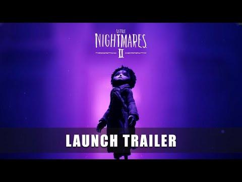 LITTLE NIGHTMARES II – Launch Trailer