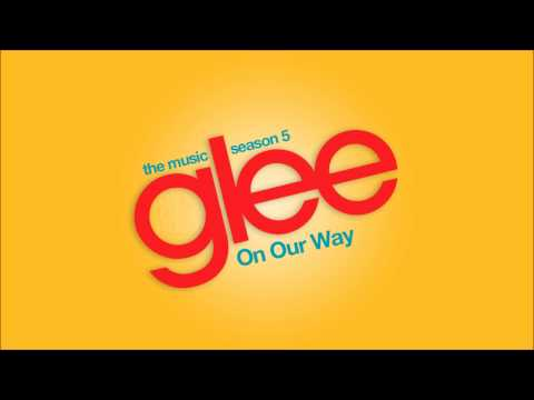 On Our Way | Glee [HD FULL STUDIO]