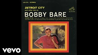 Bobby Bare - Detroit City (Audio)