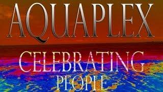 Aquaplex - Celebrating People