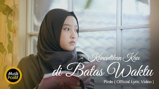 PIRDA - Kunantikan Kau di Batas Waktu (Official Lyric Video)