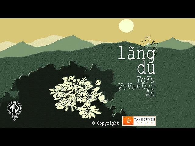 Lãng Du - ToFu ft. An (Prod. by VoVanDuc) [Lyric Video / TAS Release]