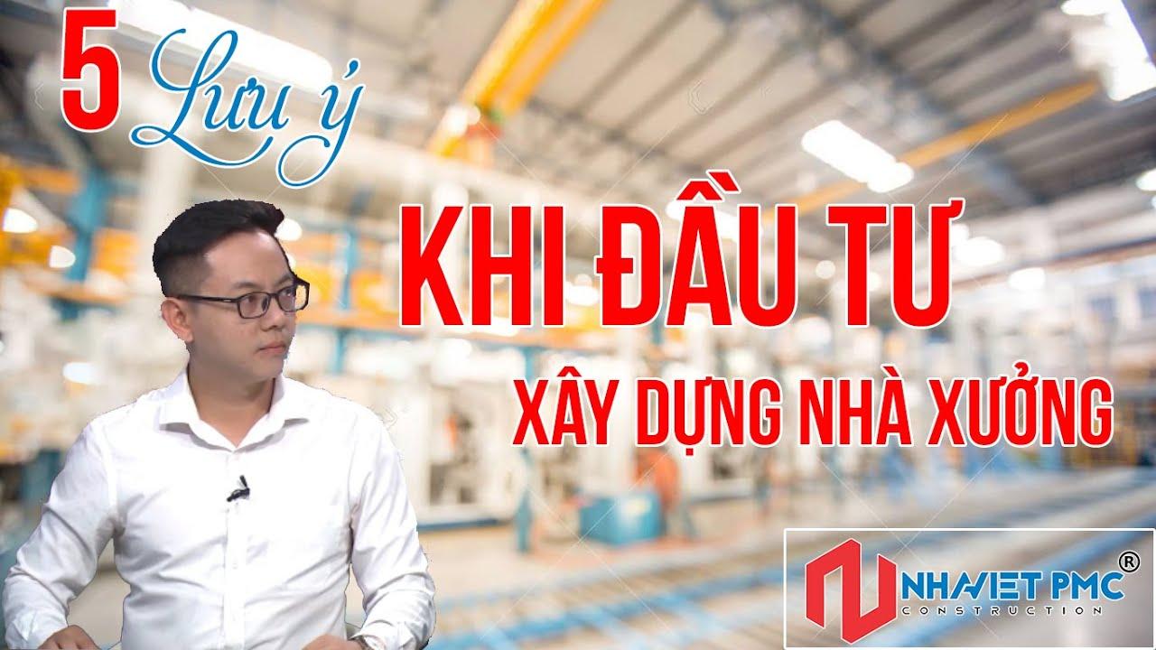 5 Lưu ý quan trọng khi đầu tư xây dựng nhà xưởng công nghiệp – Nhà Việt PMC