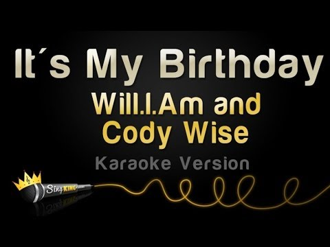 Will.I.Am and Cody Wise - It's My Birthday (Karaoke Version)