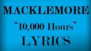 10,000 Hours Lyrics Video-Macklemore