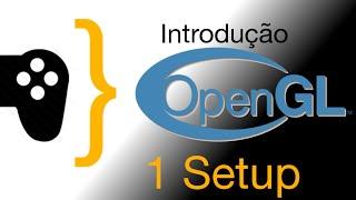 Introdução ao OpenGL - 1 Setup