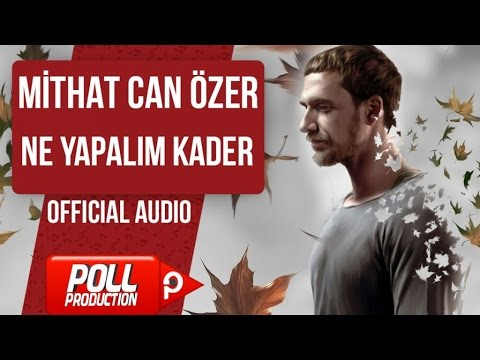 MİTHAT CAN ÖZER - NE YAPALIM KADER ( OFFICIAL AUDIO )