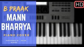 Mann Bharrya || Piano Cover || B Praak || Punjabi Song 2017 ||