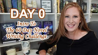 Day 0  - Introduction to The 60 Day Novel Writing Challenge