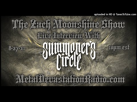 Summoner's Circle - Interview 2021 - The Zach Moonshine Show