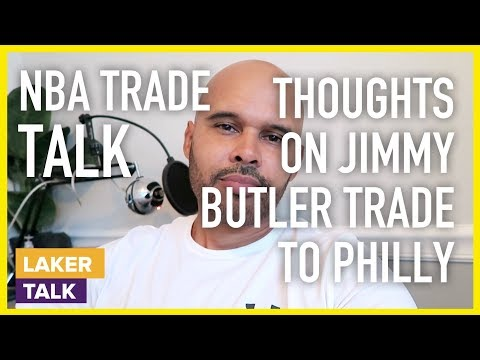 My Thoughts on Jimmy Butler Trade to Philly for Covington and Dario Saric