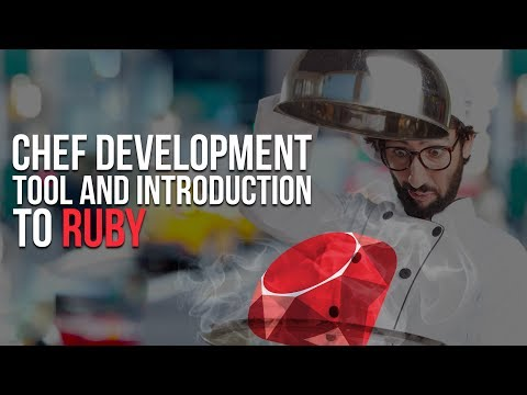Chef Tutorial: Chef Development Tool And Introduction To Ruby  | Eduonix