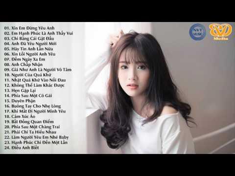 Nhạc Trẻ Chọn Lọc 2017 Nhạc Việt Remix Mới Nhất - Nhạc Remix Tâm Trạng 2017 - Nhạc Trẻ Hay Nhất P21