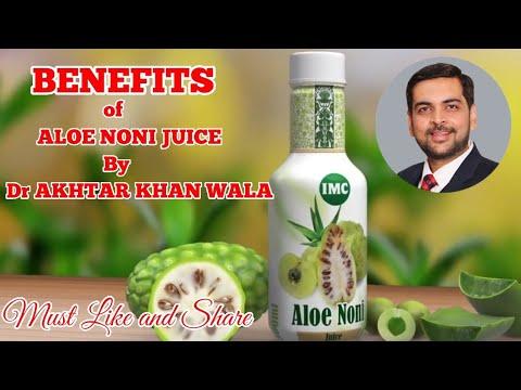BENEFITS of ALOE NONI JUICE of IMC BY DR AKHTAR KHAN WALA