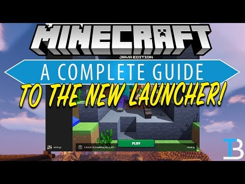 An In Depth Guide To The New Minecraft Launcher
