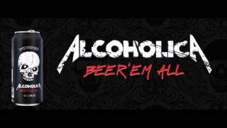 AlcoholicA - Beer'em All