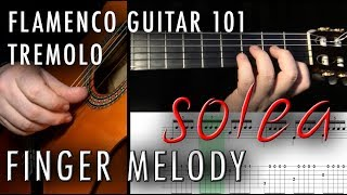 Flamenco Guitar 101 - 23 - Tremolo Finger Melody - Solea