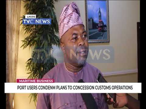Port Users condemn plans to concession Customs operations