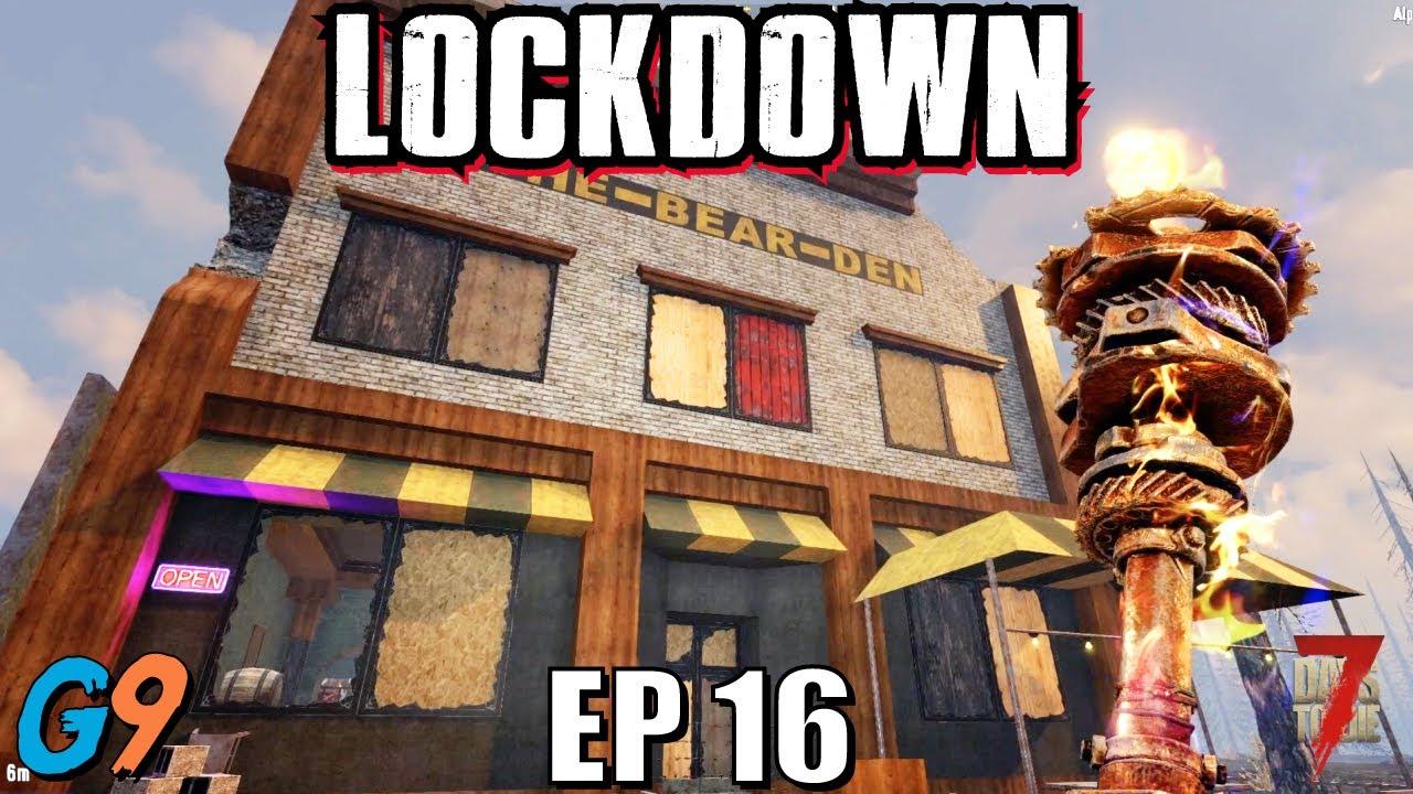 7 Days To Die - LockDown EP16 (The Bear Den)