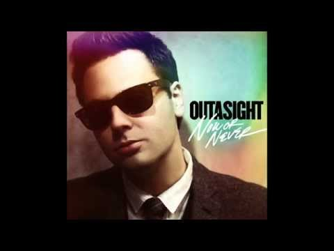 outasight - now or never