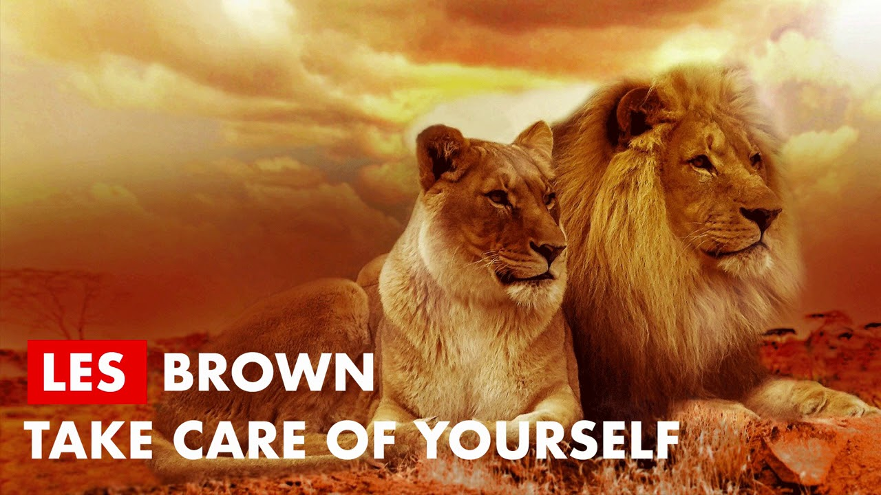 Les Brown - Take Care of Yourself (COVID-19)