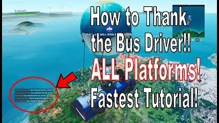 Fortnite - How to Thank the Bus Driver and Finish Top 20 on All Platforms [Summer Rewards]
