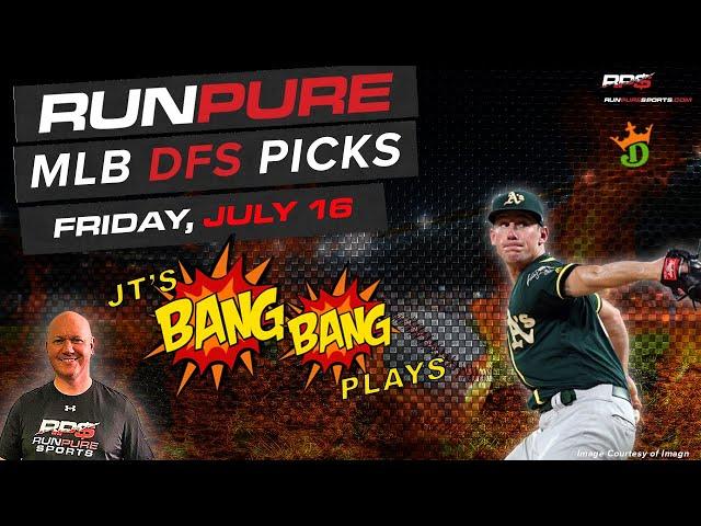 MLB DRAFTKINGS PICKS - FRIDAY JULY 16 - BANG BANG PLAYS