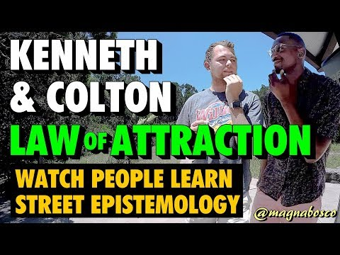 Watch People Learn Street Epistemology: Kenneth & Colton | Law of Attraction