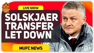 Solskjaer's Transfer Plans In Ruins? Man Utd News Now