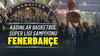 Kadınlar Basketbol Süper Ligi Şampiyonu Fenerbahçe! 🏆🏀