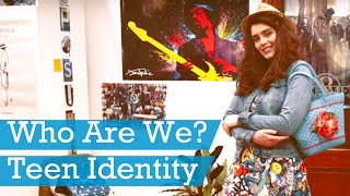 Who Are We? Teen Identity