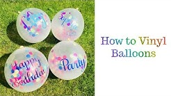 How to vinyl Balloons