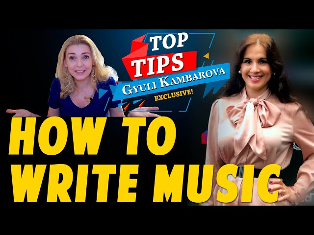 HOW TO WRITE MUSIC | Louisville | TOP 5 tips of composer Gyuli Kambarova