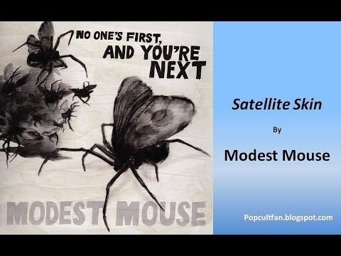 Modest Mouse - Satellite Skin (Lyrics)