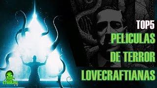 TOP5 Peliculas De Terror Lovecraftianas