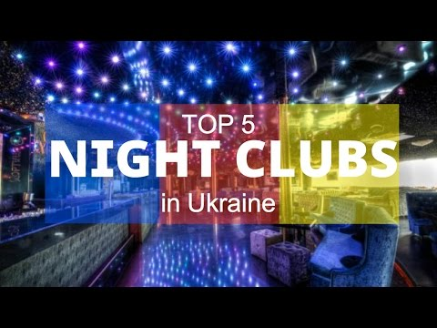TOP 5 the coolest night clubs in Kyiv, Ukraine