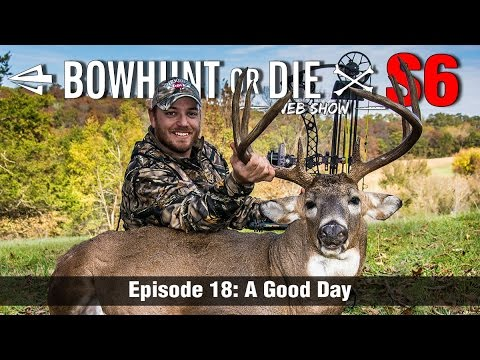 Bowhunt or Die Season 06 Episode 18: A Good Day