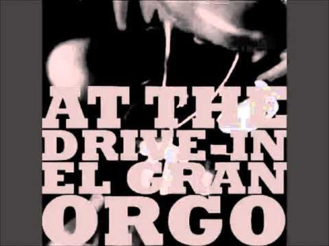 At the Drive-In el gran orgo