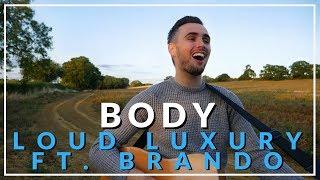 Body - Loud Luxury ft. Brando (Acoustic cover by Sam Biggs)