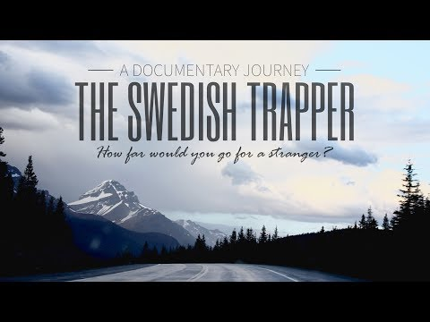 The Swedish Trapper (2017) FULL DOCUMENTARY - How far would you go for a stranger?