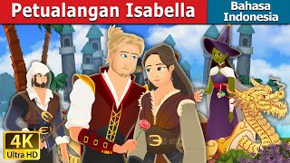 Petualangan Isabella | The Adventures of Isabella | Dongeng Bahasa Indonesia
