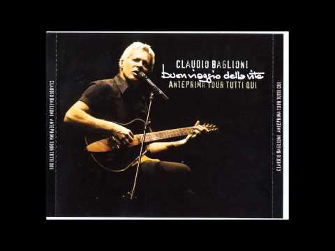 Claudio Baglioni - La Vità È Adesso (dall'album Buon Viaggio Della Vita)