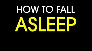 Repeat youtube video How to fall asleep
