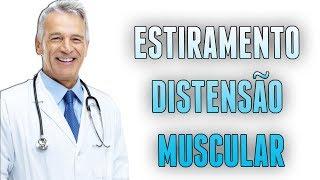 ESTIRAMENTO/DISTENSÃO MUSCULAR - SINTOMAS, CAUSAS e TRATAMENTOS