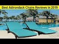 Top 3 Best Adirondack Chairs Reviews In 2019