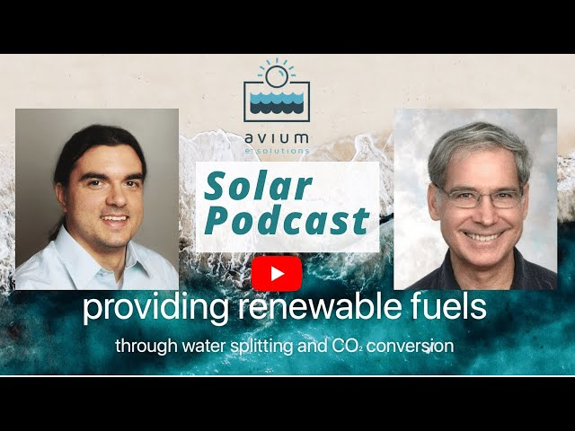 Avium - Renewable Fuels   Hydrogen Economy   Joe Barforoush, Mark Daugherty   Solar Podcast Ep77