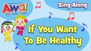 Preschool Song | Sing Along | If You Want To Be Healthy