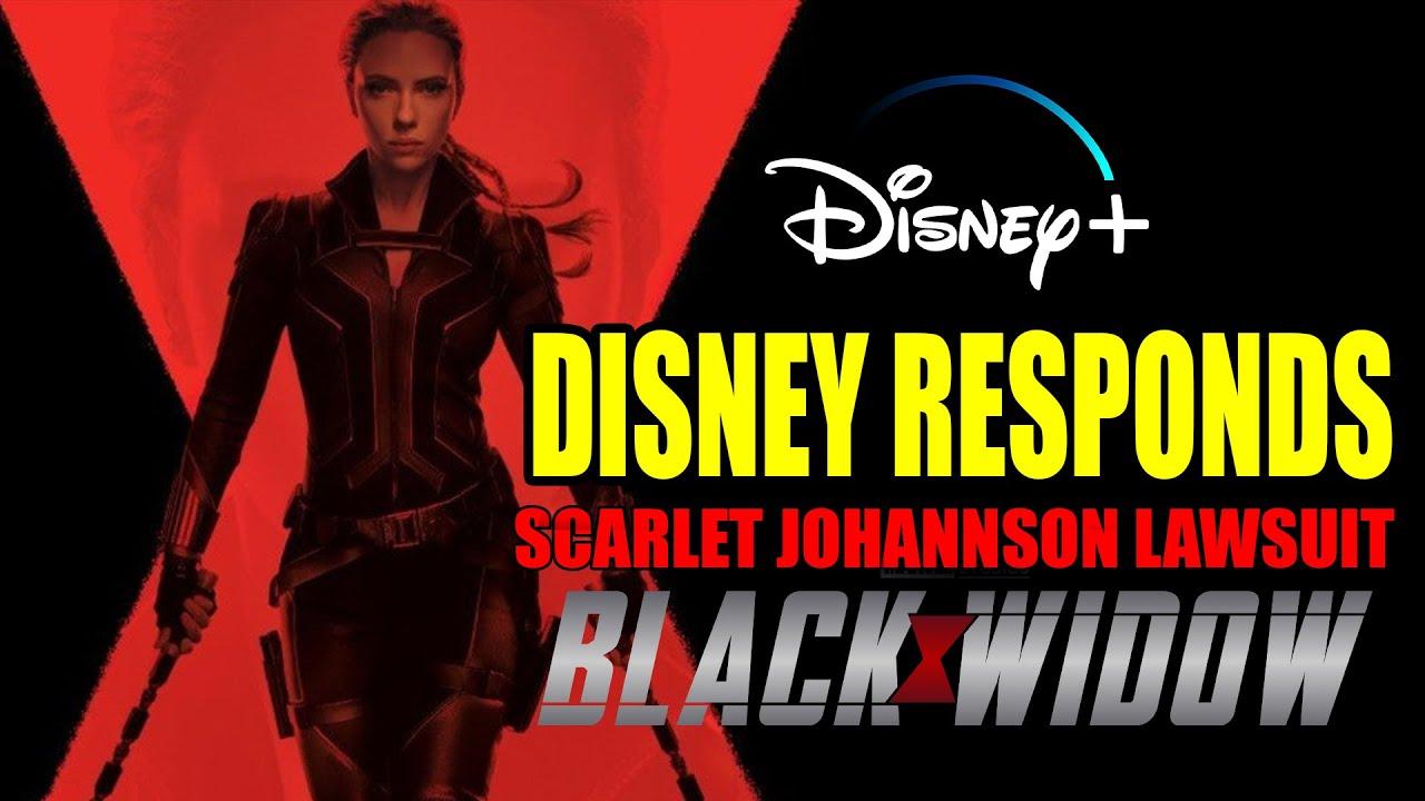 DISNEY RESPONDS TO BLACK WIDOW LAWSUIT Scarlet Johannson Black Widow Release