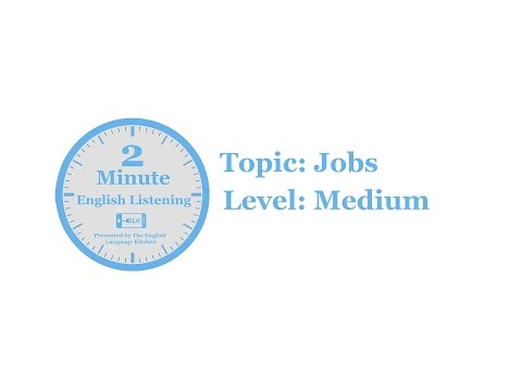 2 Minute English Listening: MEDIUM Lesson 3, Jobs